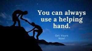 You can always use a helping hand!
